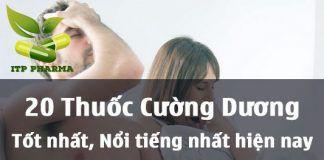 Top 20 thuốc Cường Dương tốt nhất hiện nay