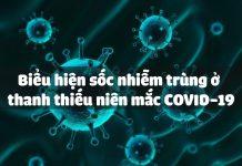 Biểu hiện sốc nhiễm trùng ở thanh thiếu niên mắc COVID-19