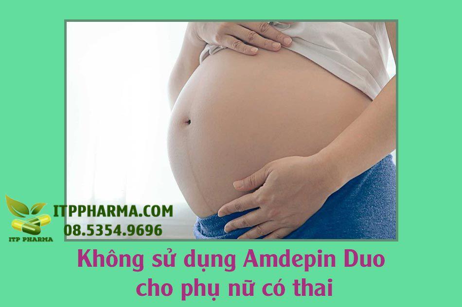 Không sử dụng Amdepin Duo cho phụ nữ có thai