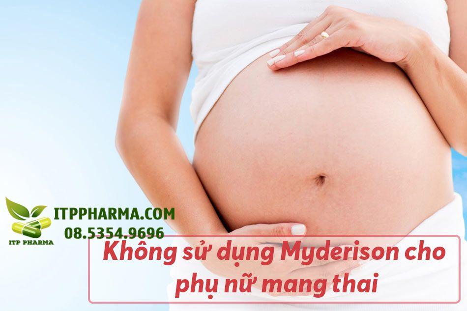Không sử dụng Myderison cho phụ nữ mang thai