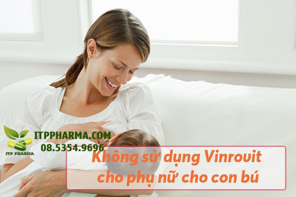 Không sử dụng Vinrovit cho phụ nữ cho con bú