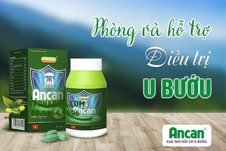 Ancan giúp hỗ trợ cải thiện bệnh u bướu