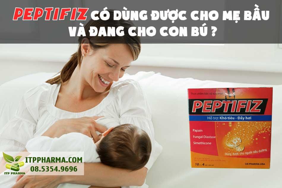 Peptifiz có dùng được cho phụ nữ có thai và cho con bú không?