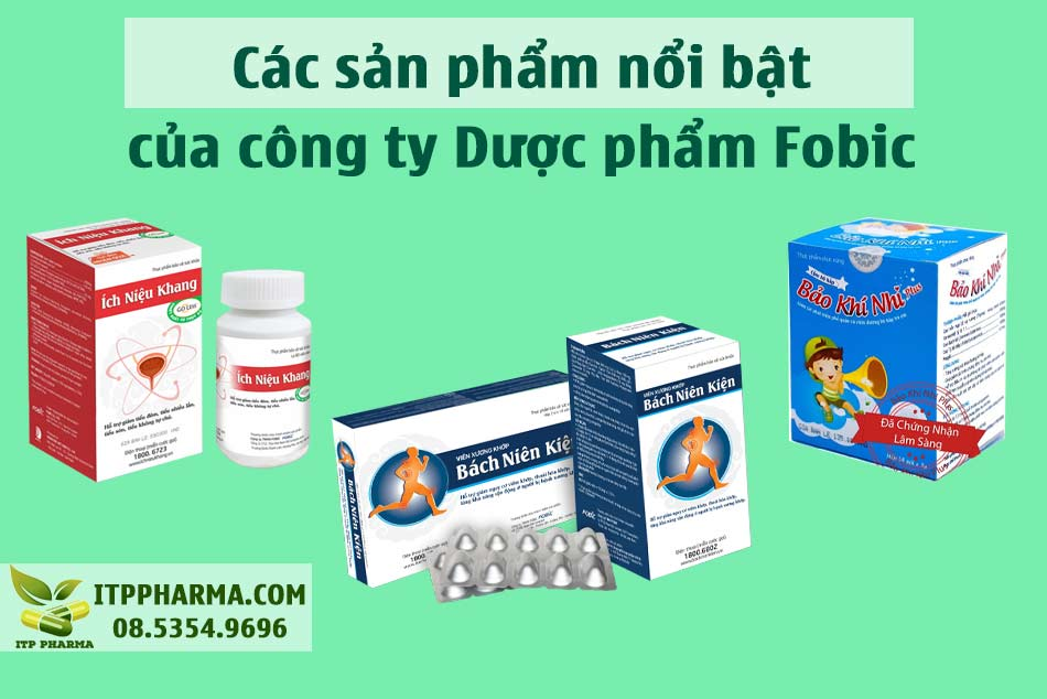Các sản phẩm nổi bật của công ty Dược phẩm Fobic