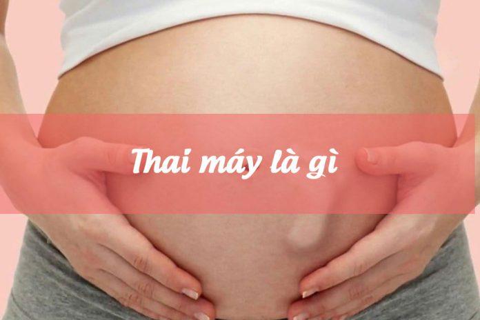 Thai máy là gì?