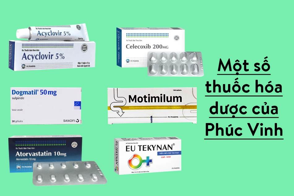 Một số thuốc hóa dược do Phúc Vinh sản xuất