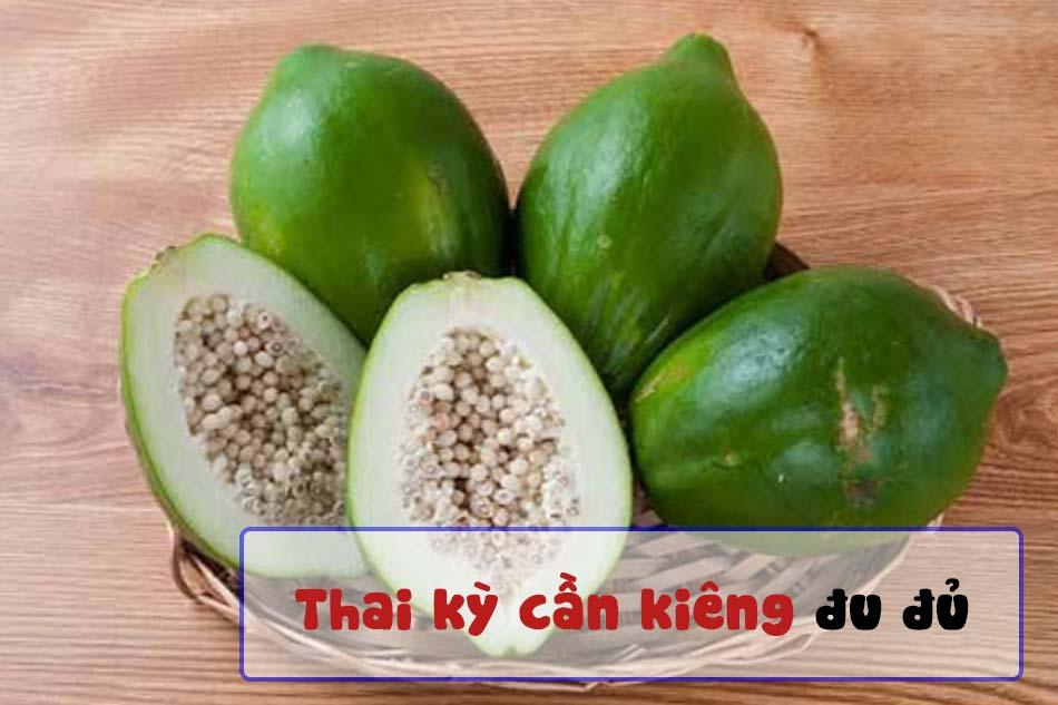 Thai kỳ cần tránh ăn đu đủ xanh