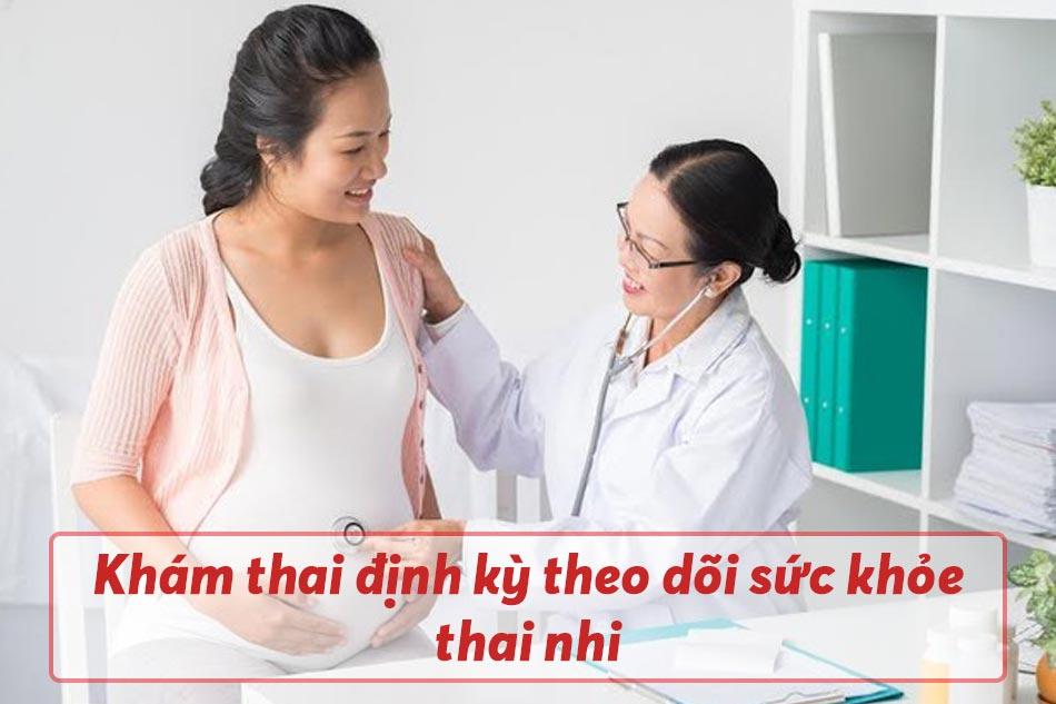 Khám thai định kỳ theo dõi sức khỏe thai nhi