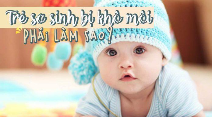 Trẻ sơ sinh bị khô môi phải làm sao?