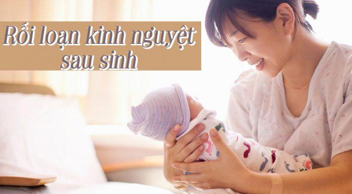 Rối loạn kinh nguyệt sau sinh là gì? Nguyên nhân, cách điều trị cho mẹ