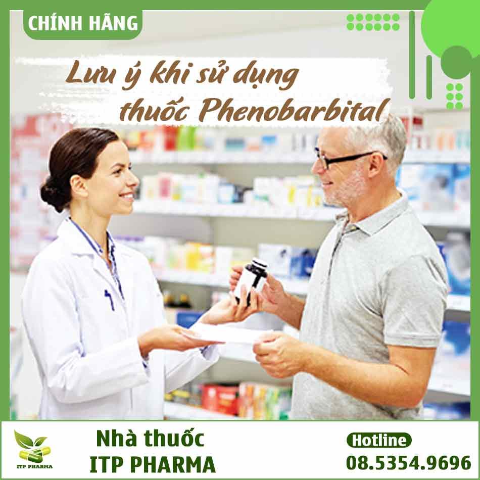 Lưu ý khi sử dụng thuốc Phenobarbital