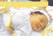 Vàng da ở trẻ sơ sinh có nguy hiểm không? Cách điều trị