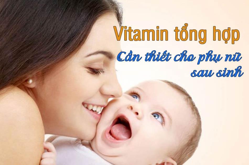 Phụ nữ sau sinh cần bổ sung vitamin tổng hợp