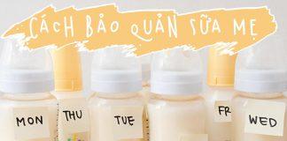 Làm thế nào để bảo quản sữa mẹ sau khi vắt đúng cách?